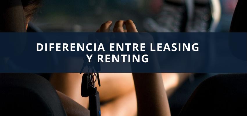 Diferencia entre leasing y renting